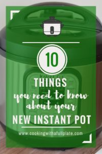 10 Things to Know about your New Instant Pot