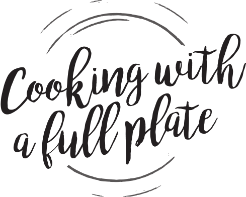 Cooking With a Full Plate