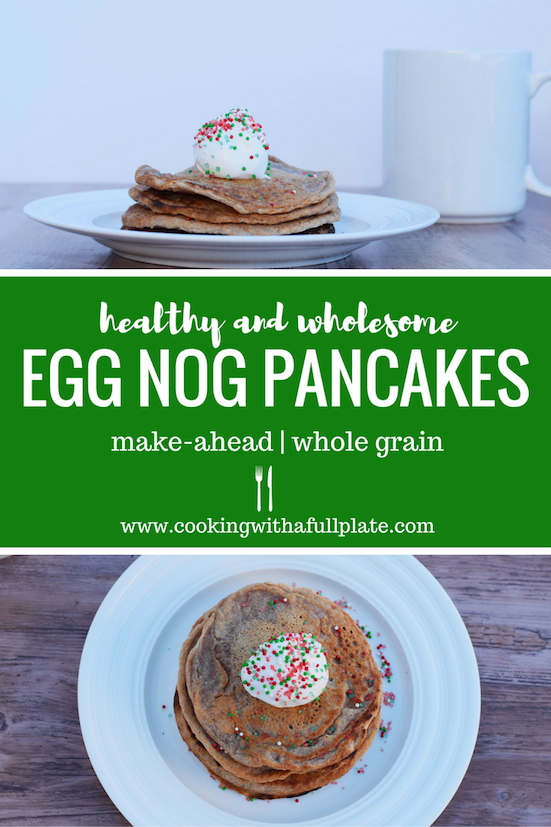 Egg Nog Pancakes | Holiday Breakfast | Whole Grain | Pancake Recipe | Pancake Mix | Kid Breakfast | Make Ahead | Clean Eating | Healthy | Wholesome