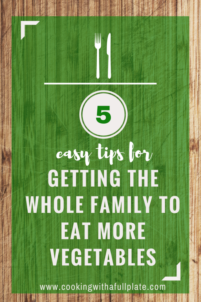 5 Tips to Eat More Vegetables