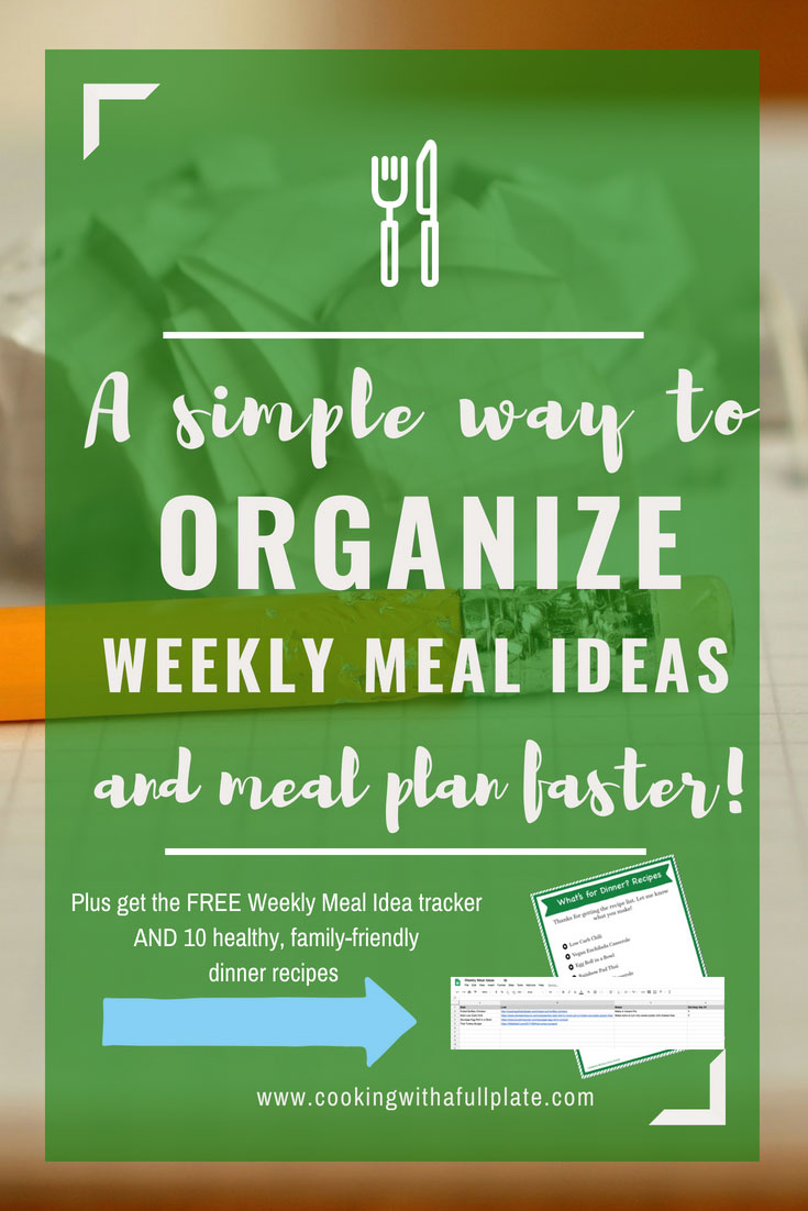 a simple way to organize your weekly meal ideas cooking with a